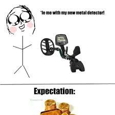 Metal Detector Meme - metal detector meme 66 with metal detector meme 60minutemetal