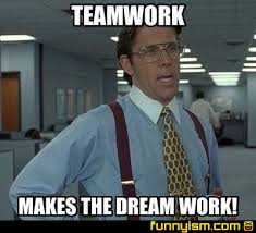 Team Work Meme - teamwork makes the dream work meme factory funnyism funny pictures
