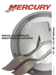 manual de proprietario do motor de popa mercury 75 90 115 hp optimax b
