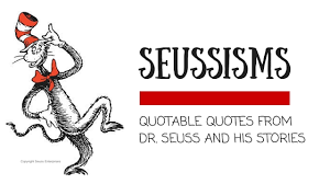 seussisms dr seuss quotes
