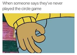 Meme Making Site - 19 circle game memes that will make you look smosh