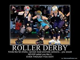 Roller Derby Meme - phoolish com roller derby motivational poster