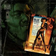 organized crime blue estate a dirty gritty graphic novel about organized crime