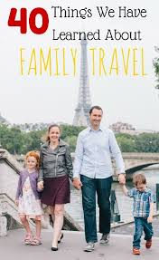 40 things we learned about family travel travel pics asia