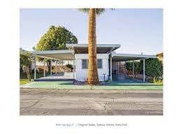 small dreams 50 palm springs trailer homes jeffrey milstein
