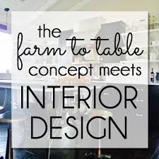 farm to table concept style inspiration the farm to table concept meets interior design