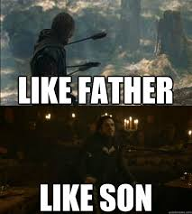 Son And Dad Meme - like father like son game of thrones quickmeme falling out