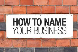 Ideas With A Name How To Choose The Business Name That Will Leave A Impression To