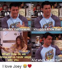 Friends Show Meme - tam very memorable you guys know that friends tv show forever