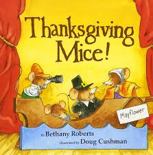 thanksgiving read aloud books thanksgiving mice bethany roberts doug cushman 0046442604864