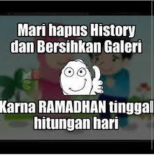 Ramadhan Meme - mari hapus history dan bersihkan galeri karna ramadhan tinggal