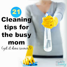 cleaning tips 21 cleaning tips for busy moms yourmodernfamily com
