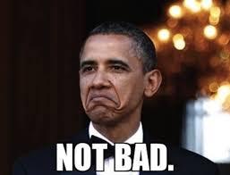 Barack Obama Meme - not bad barack obama blank template imgflip