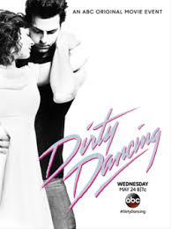 dirty dancing 2017 film wikipedia