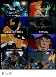 Batgirl Meme - catwoman wonder woman harley quinn poison ivy batgirl eso noes