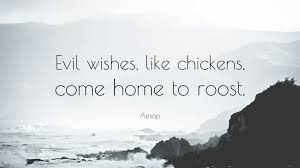 aesop quote evil wishes like chickens come home to roost 10