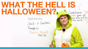 When Is Halloween In Usa What The Hell Is Halloween Youtube