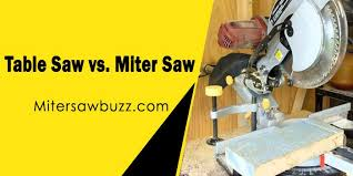 compound miter saw vs table saw table saw vs miter saw a real man s miter saw best miter saw
