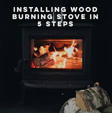 intro to wood burning 4 steps wood burning stove installation 5 steps guide for all things