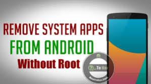 rooting apps for android how to uninstall system apps in android without root how to hax