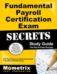 fundamental payroll certification exam secrets study guide fpc