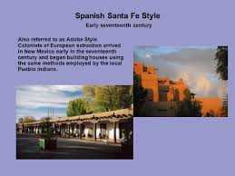 santa fe style homes history of architecture ppt video online download