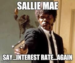 Sallie Mae Memes - say that again i dare you latest memes imgflip