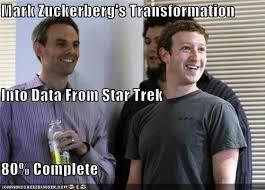 Startrek Meme - mark zuckerberg s transformation into data from star trek 80