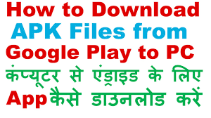 apk from play to pc how to apk files from play to pc for free