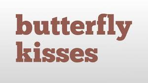 butterfly kisses meaning and pronunciation