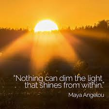 nothing can dim the light that shines from within inner light