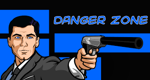 Archer Danger Zone Meme - fresh content day 37 danger zone jittery monkey podcasting network