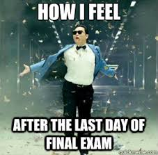 Memes About Final Exams - how i feel after the last day of final exam fabulous psy quickmeme