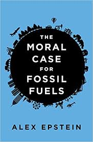 amazon alex black friday 2016 the moral case for fossil fuels alex epstein 9781591847441