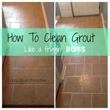 how to clean grout my life saver live life active fitness blog