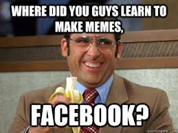 How To Make A Facebook Meme - where did you guys learn to make memes facebook brick tamland