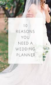 how to be a wedding coordinator 10 reasons you need a wedding planner scottsdale