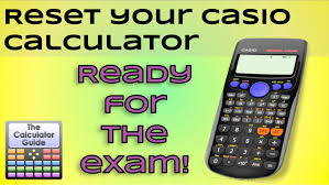 reset your calculator ready for the exam casio calculator fix