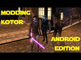 kotor android modding kotor android edition how to install mods without a pc
