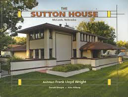 the sutton house mccook nebraska architect frank lloyd wright