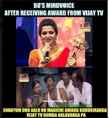 D D Memes - dd s conscience after receiving vijay tv awar tamil memes