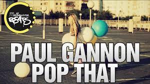 paul gannon pop that original mix youtube