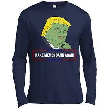 Memes Shirt - donald trump pepe make memes dank again shirt hoodie tank