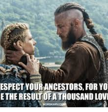Vikings Meme - espect yourancestors for yo etheresultofathousandlovi vikings