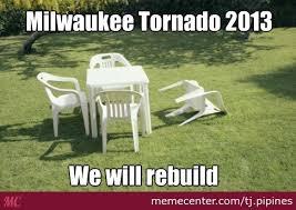 Milwaukee Meme - milwaukee tornado by tj pipines meme center