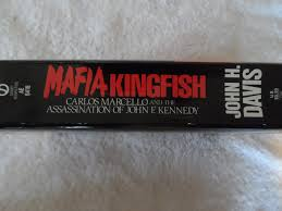 mafia kingfish carlos marcello and the assassination of john f