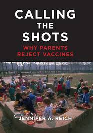 calling the shots why parents reject vaccines jennifer a reich