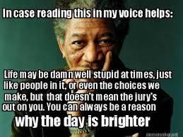 Morgan Freeman Memes - morgan freeman uplifting words morgan freeman know your meme
