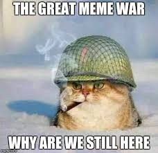 What Are We Meme - the great meme war why are we still here meme
