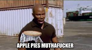 Suprise Mother Fucker Meme - apple pies muthafucker suprise motherfucker quickmeme